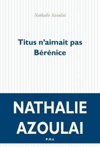 Azoulai, Titus n'aimait pas Bérénice