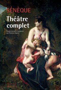 Sénèque, théâtre complet