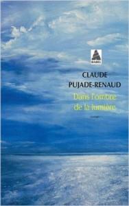 Pujade-Renaud, Dans l'ombre de la lumière