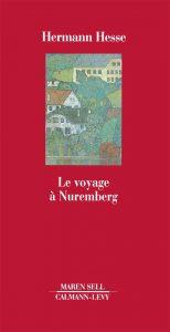 Hesse - Le Voyage à Nuremberg