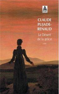 Pujade-Renaud, Le Désert de la grâce